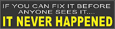"""""""If you can fix it before anyone sees it...... Hard Hat Sticker S-146"""