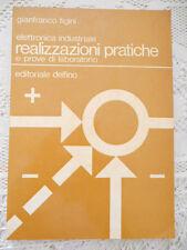 Ingegneria Figini ELETTRONICA INDUSTRIALE REALIZZAZIONI PRATICHE - Delfino 1979