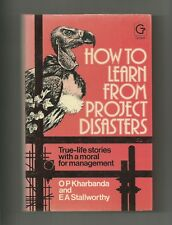 How to Learn From Project Disasters by O.P Kharbanda/E.A. Stallworthy HB/DJ 1983