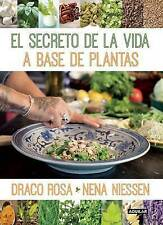 NEW El secreto de la vida a base de plantas (Spanish Edition) by Draco Rosa