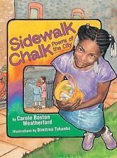 Sidewalk Chalk: Poems of the City: By Weatherford, Carole Boston