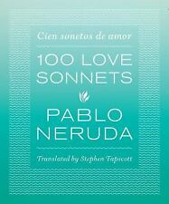 One Hundred Love Sonnets : Cien Sonetos de Amor by Pablo Neruda (2014,...