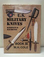 M.H. Cole U.S. Military Knives BOOK III Bayonets and Machetes RARE