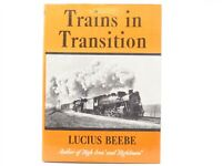 Trains in Transition by Lucius Beebe ©1941 HC Book