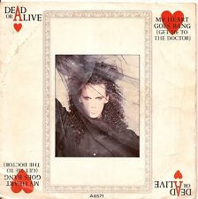 "45 TOURS / 7"" SINGLE--DEAD OR ALIVE--MY HEART GOES BANG--1985"