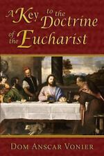 A Key to the Doctrine of the Eucharist by Dom Vonier (2013, Paperback)