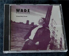 Wade Hubbard CD, Dream Baby Dream, VG CONDITION