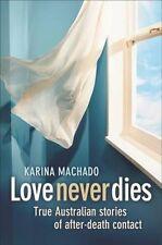 Love Never Dies by Karina Machado Paperback Book