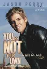 NEW - You Are Not Your Own: Living Loud for God