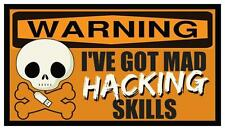 Fridge Magnet: WARNING - I've Got Mad HACKING Skills (PC, Mac / Computer Humor)