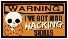 Fridge Magnet: WARNING - I've Got Mad HACKING Skills (PC, Mac / Computer Humor)