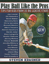 Play Ball Like the Pros: Tips for Kids from 20 Big League Stars-ExLibrary