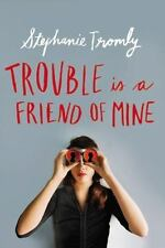 Trouble Is a Friend of Mine by Stephanie Tromly (2015, Hardcover)