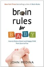 Brain Rules for Baby: How to Raise a Smart and Hap