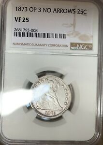 1873 ~ No arrows Open 3 ~ Seated Liberty 25c ~ NGC VF25 ~ LOW Mintage RARE Date!