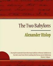 THE TWO BABYLONS - Paperback by Alexander Hislop