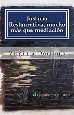 Justicia Restaurativa, Mucho Más Que Mediación by Virginia Domingo (2013,...