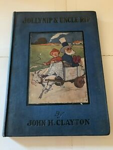 Jolly Nip & Uncle Rip - John H. Clayton - Whitman Publishing - 1916