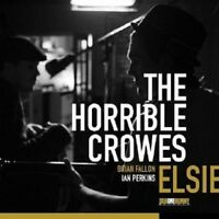 THE HORRIBLE CROWES - ELSIE  CD NEUWARE