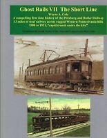 Ghost Rails VII The Short Line, Butler, Mars, Hampton, Pittsburgh