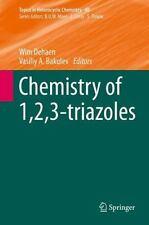 Topics in Heterocyclic Chemistry: Chemistry Of 1,2,3-Triazoles 40 (2014,...