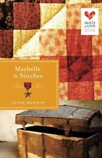 NEW Maybelle in Stitches: Quilts of Love Series by Joyce Magnin