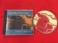 LES BELLES PROMESSES COLLECTION ACOUSTIQUE 132155 TRÈS BON ÉTAT CD