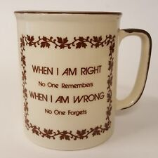Truth Coffee Mug When I Am Right No One Remembers When I Am Wrong No One Forgets