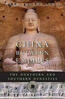 China between Empires The Northern and Southern Dynasties 9780674060357