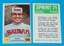 N°57 H. JUNKERMANN PANINI SPRINT 71 CYCLISME 1971 RADFAHREN WIELRIJDER CICLISMO
