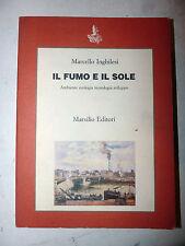 ECOLOGIA - Inghilesi: Il Fumo e il Sole 1985 Marsilio 1a ed. con dedica autore