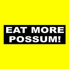 "Funny ""Eat More Possum!"" hillbilly Bumper Sticker, decal, redneck, rebel, new"
