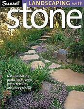 Landscaping with Stone : Natural-Looking Paths, Steps, Walls, Water Features,...