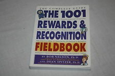 The 1001 Rewards and Recognition Fieldbook : The Complete Guide by Bob Nelson...