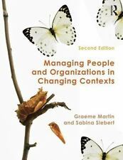 Managing People and Organizations in Changing Contexts by Sabina Siebert and Gr…