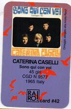 CATERINA CASELLI RARO CARD N. 42 made in ITALY Sono qui con voi