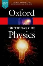 A Dictionary of Physics (Oxford Quick Reference) - Paperback - GOOD