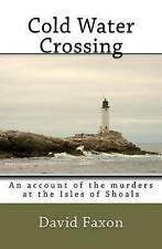 NEW Cold Water Crossing: An Account of the Murders at the Isles of Shoals
