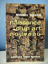 NAISSANCE D'UN ART NOUVEAU - PAR MICHEL RAGON