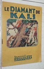 SELECTIONS PROUESSES PARIS EO 1946 N°40 LE DIAMANT DE KALI ROGER MELLIES