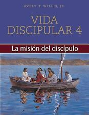 Vida discipular 4: La misin del discpulo: MasterLife 4: The Disciple's Mission