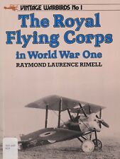 The Royal Flying Corps in World War One by R. Rimell (1985)