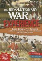 The Revolutionary War Experience (You Choose: History) by Burgan, Michael, Raum