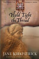 Hold Tight the Thread: Tender Ties Jane Kirkpatrick Paperback Novel Book