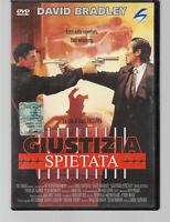 DVD GIUSTIZIA SPIETATA, DAVID BRADLEY