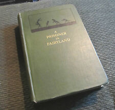 A Prisoner in Fairyland Algernon Blackwood 1st Ed 1913 macmillan ltd HB fantasy!