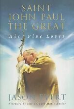 Saint John Paul the Great: His Five Loves by Evert, Jason -Hcover