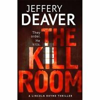 The Kill Room: Lincoln Rhyme Book 10 (Lincoln Rhyme Thrillers), Deaver, Jeffery