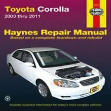 Haynes Repair Manual: Toyota Corolla 2003 Thru 2011 by John Haynes