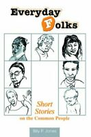 Everyday Folks: Short Stories on the Common Peo... by Jones, Dr. Billy Paperback